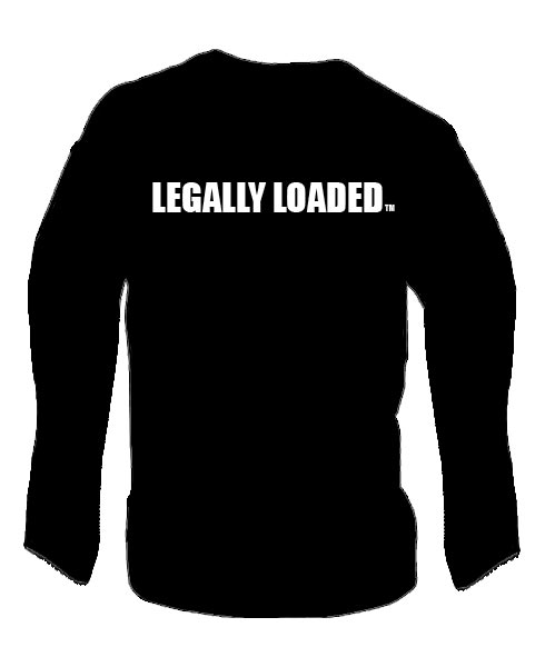 Legally Loaded Long Sleeve